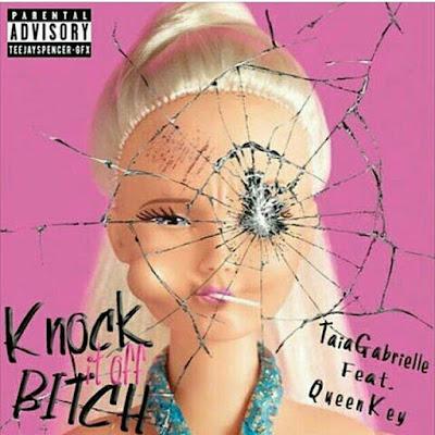 "TaiaGabrielle ft. Queen Key - ""Knock It Off B*tch"" / www.hiphopondeck.com"