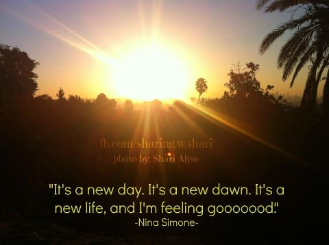 IT's A NEW DAWN,IT's A NEW DAY.........AS FOR ME ,I'll BE DOWN DA RIVER=  laying down my burden,on my 10th day