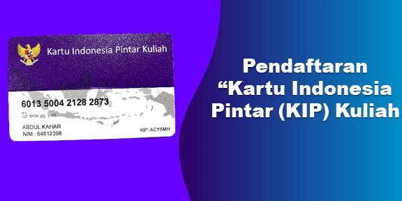 """Pendaftaran """"Kartu Indonesia Pintar (KIP) Kuliah"""" Dibuka Maret 2020"""