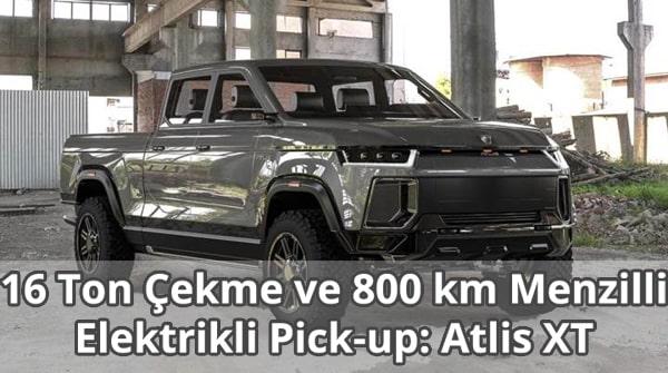 Elektrikli Pick-up Atlis XT Tanıtıldı