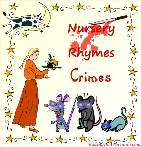 Nursery Rhymes Crimes | Graphic property of and featured on www.BakingInATornado.com | #MyGraphics