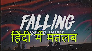 Falling Lyrics Meaning/Translation in Hindi - Trevor Daniel