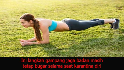Ini langkah gampang jaga badan masih tetap bugar selama saat karantina diri