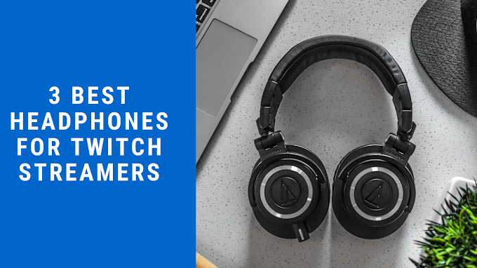 3 Best Headphones for Twitch Streamers in 2020
