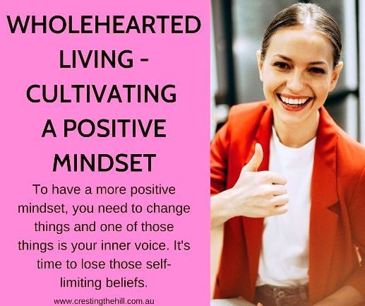 To have a more positive mindset, you need to change things and one of those things is your inner voice. It's time to lose those self-limiting beliefs.
