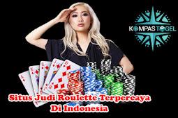 Situs Judi Roulette Terpercaya Di Indonesia