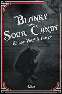 Blanky & Sour Candy - Kealan Patrick Burke