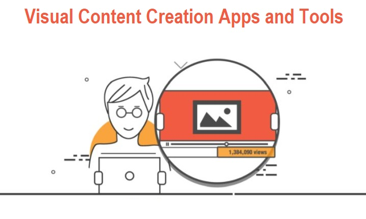 Visual Content Creation Apps and Tools
