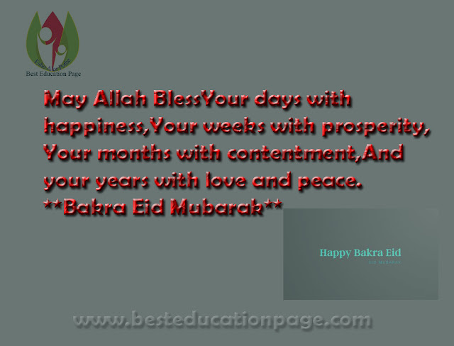 May Allah BlessYour days with happiness,Your weeks with prosperity,Your months with contentment,And your years with love and peace.**Bakra Eid Mubarak**