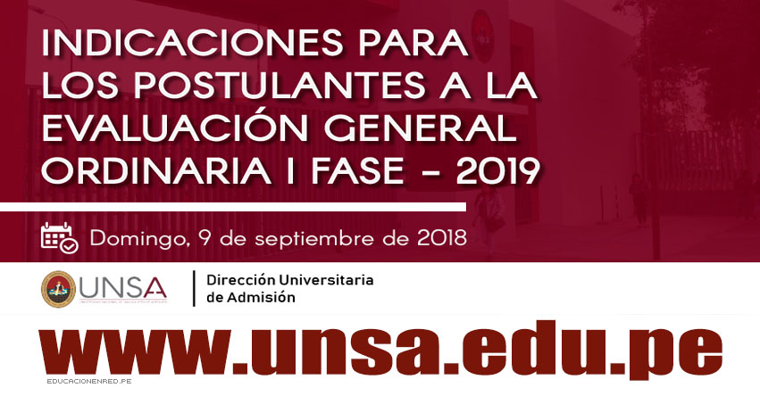 UNSA: Indicación a postulantes para el Examen General de Admisión 2019 - I Fase (Domingo 9 Septiembre) Universidad Nacional de San Agustín de Arequipa - www.unsa.edu.pe