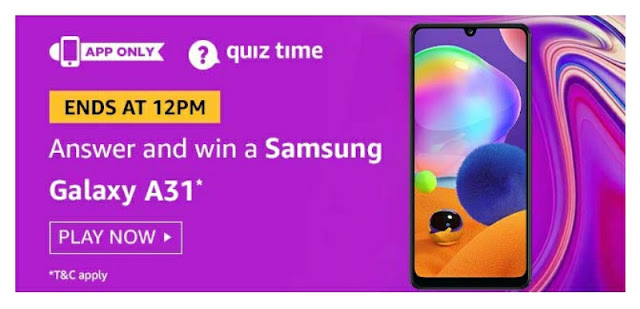 Amazon Quiz answer and win Samsung Galaxy A31