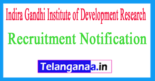 Indira Gandhi Institute of Development Research IGIDR Recruitment Notification 2017