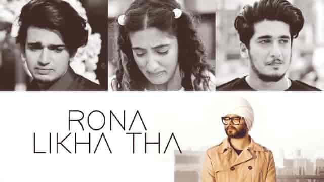 Rona Likha Tha Lyrics-Ramji Gulati, Rona Likha Tha Lyrics Moody, Rona Likha Tha Lyrics Akkhuur, Rona Likha Tha Lyrics Ramji,
