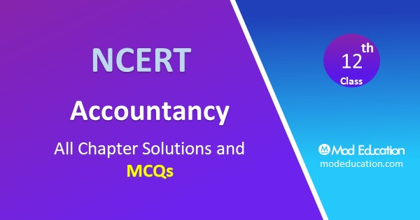 Accountancy MCQs for Class 12 Chapter Wise with Answers Pdf Download