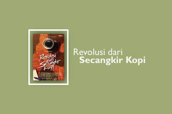 Review Buku Revolusi dari Secangkir Kopi
