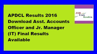 APDCL Results 2016 Download Asst. Accounts Officer and Jr. Manager (IT) Final Results Available