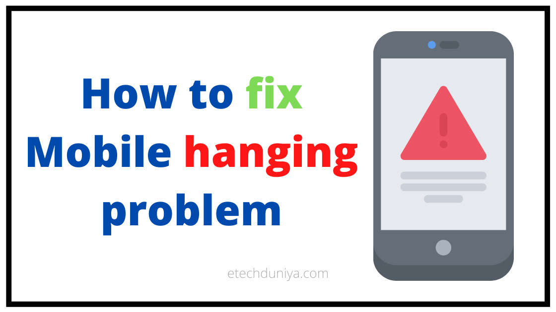 How to fix Mobile hanging problem
