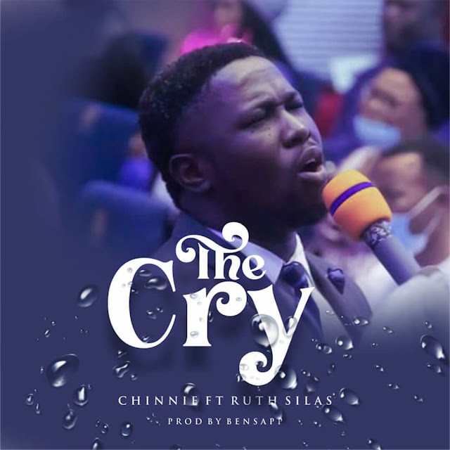Audio: Chinnie Ft. Ruth Silas – The Cry
