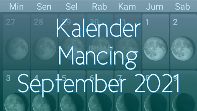 Kalender Mancing Bulan September 2021 Lengkap Waktu dan Fase Bulan