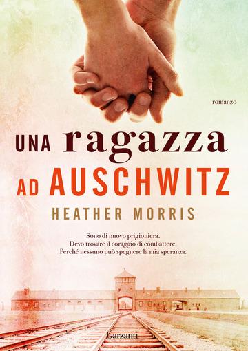 Una ragazza ad Auschwitz di Heater Morris