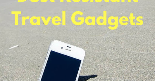 Best Water- and Dust-resistant Travel Gadgets