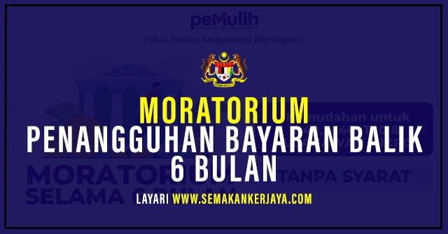Moratorium Penangguhan Bayaran Balik 6 Bulan