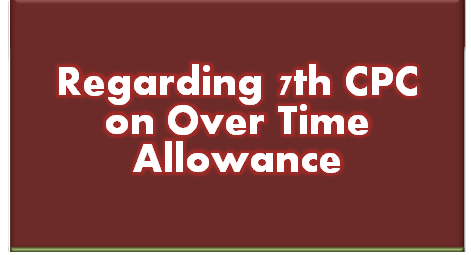 regarding-7th-cpc-on-over-time-allowance