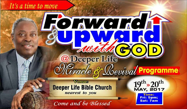 Plan To Attend Deeper Life May Revival Programme -  FORWARD AND UPWARD WITH GOD