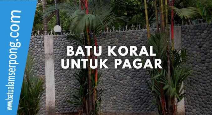 BATU KORAL UNTUK DINDING PAGAR
