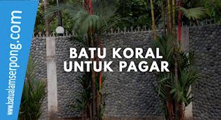 PAGAR BATU KORAL