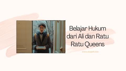 Belajar Hukum dari Ali dan Ratu Ratu Queens