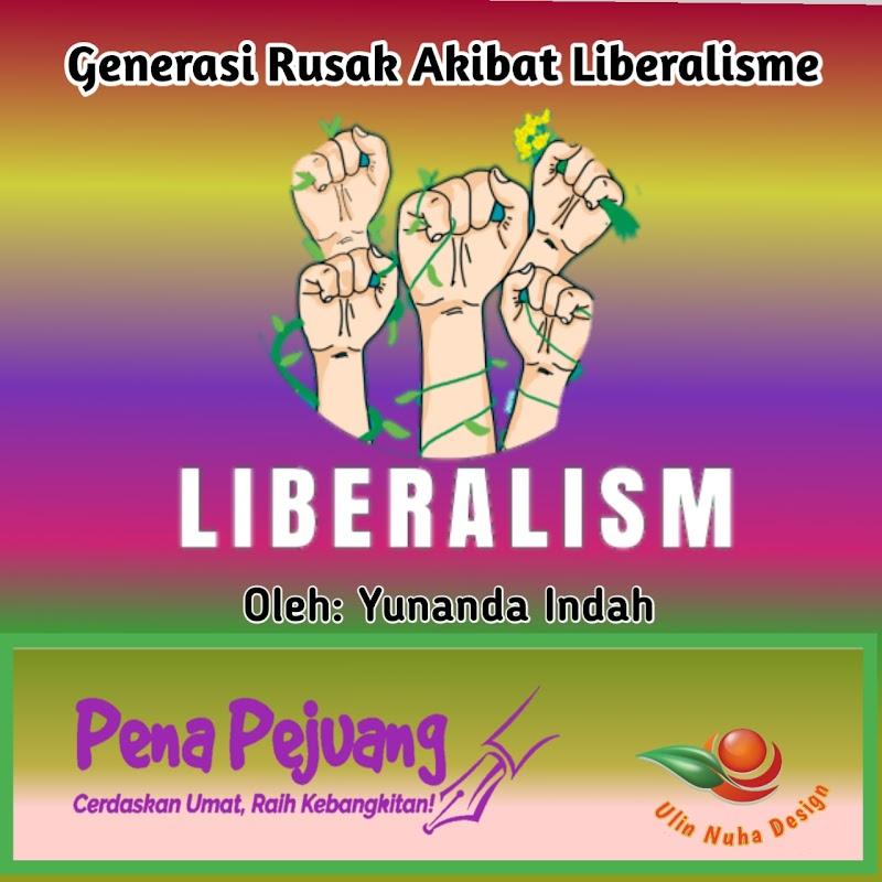 Generasi Rusak Akibat Liberalisme