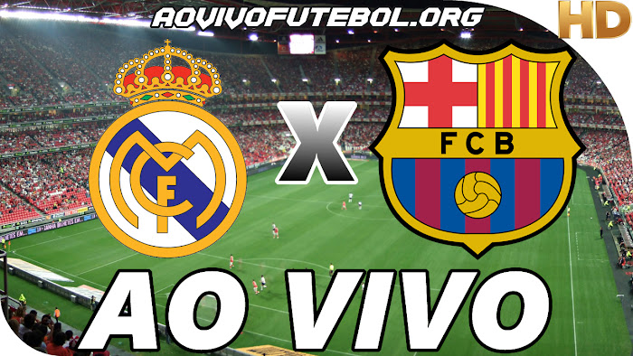 Assistir Real Madrid x Barcelona Ao Vivo