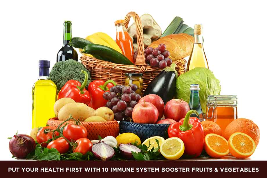 Put your health first with 10 immune system booster fruits & vegetables