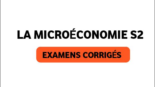 Microéconomie S2 Examens Corrigés