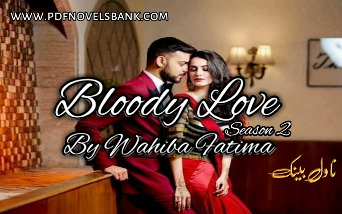 Bloody Love Season 2 by Wahiba Fatima Episode 31 to 40