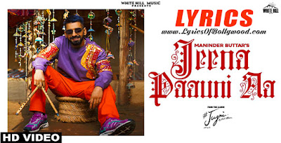 Jeena Paauni Aa Song Lyrics   Maninder Buttar   MixSingh   Jugni