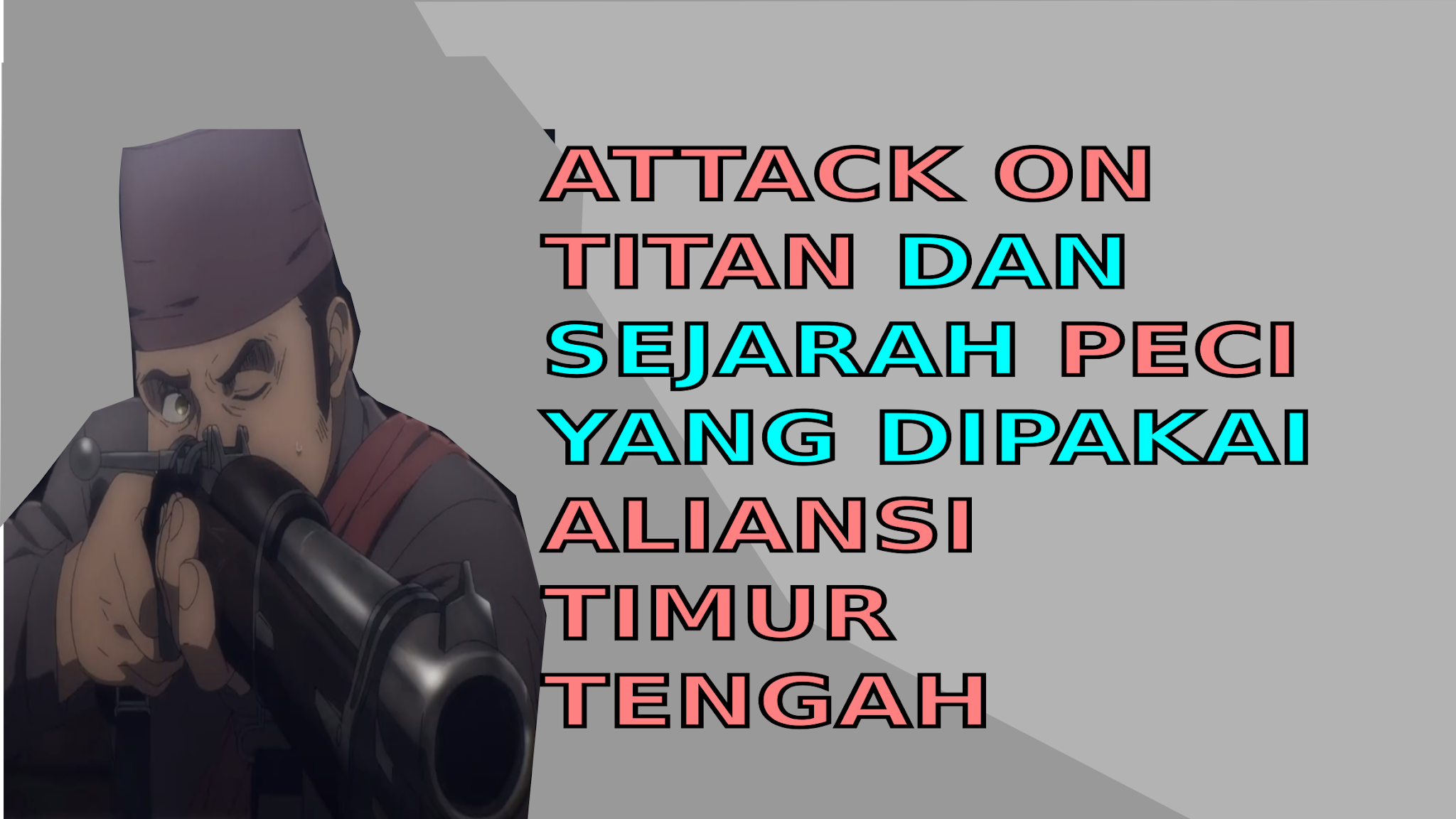 Attack on Titan dan sejarah  peci yang dikenakan oleh aliansi Timur Tengah