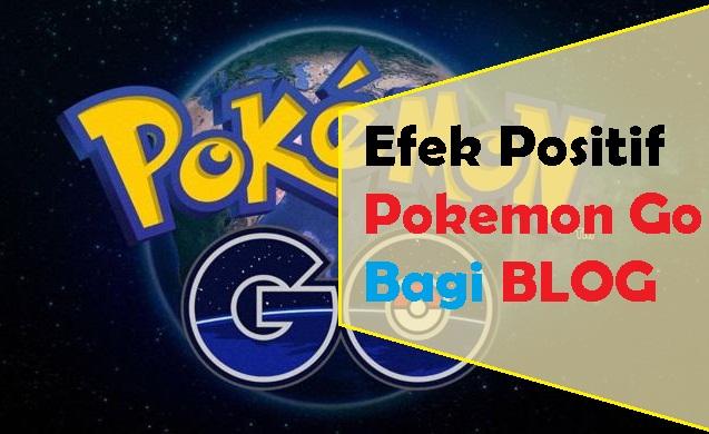 Efek Pokemon Go Bagi Blog