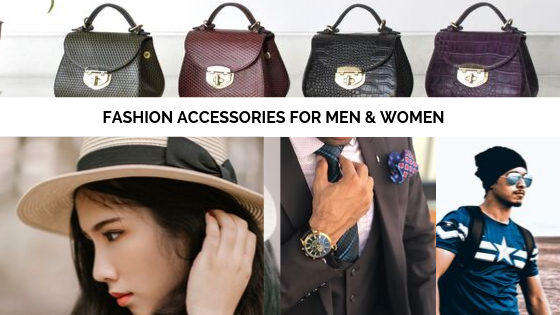Different Types of Fashion Accessories for Men & Women