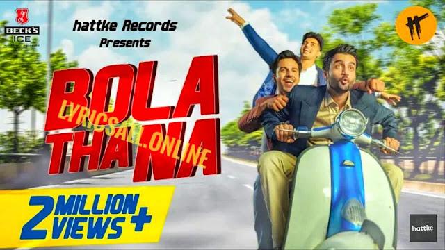Bola Tha Na Tu Sunta Nahi Full Song lyrics 2020