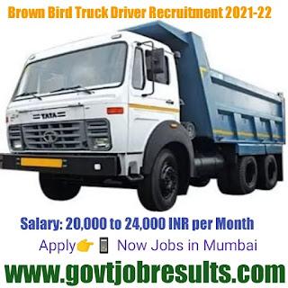 Brown Bird Truck driver Recruitment 2021-22