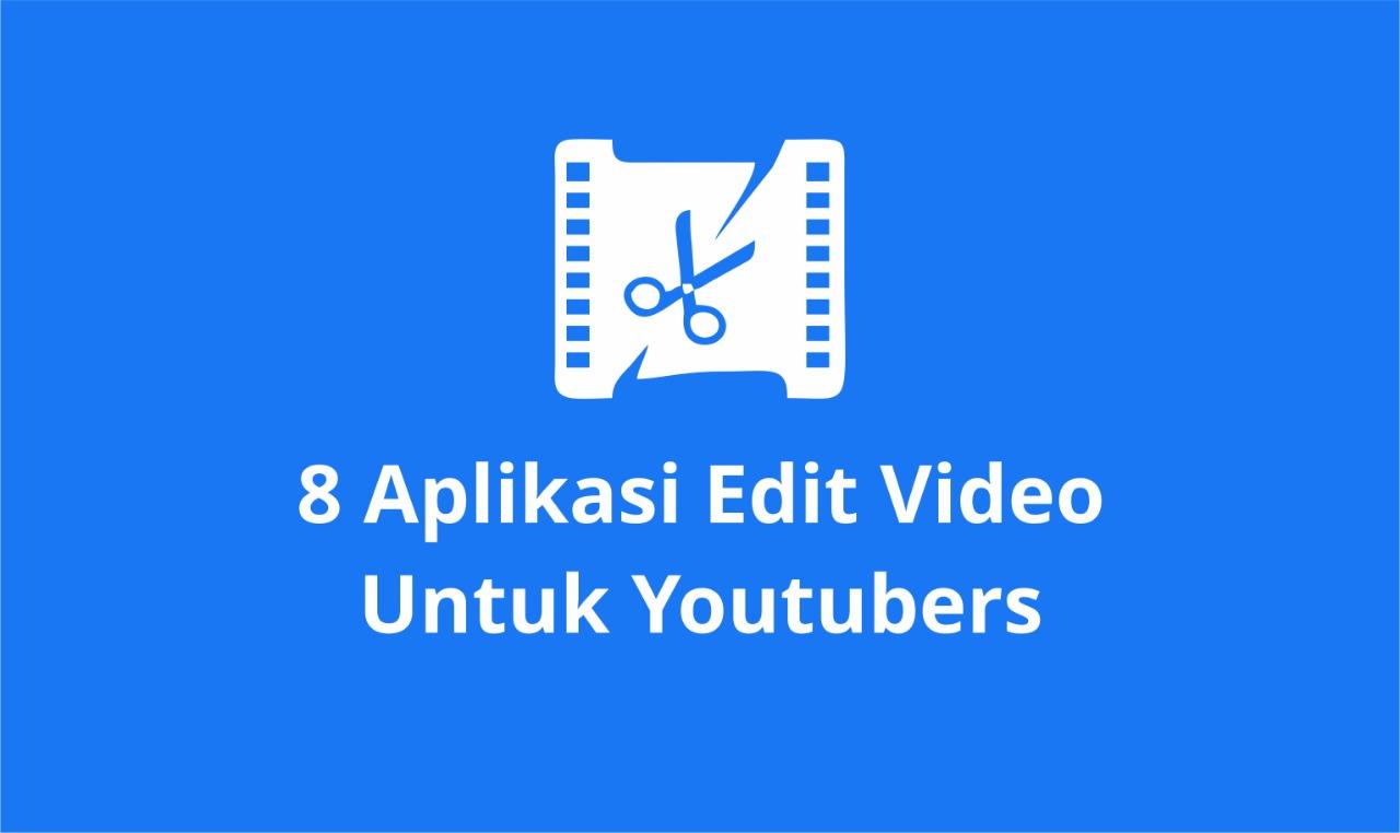 Aplikasi Edit Video Untuk Youtubers