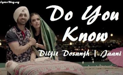 Do You Know Lyrics - Diljit Dosanjh | Jaani