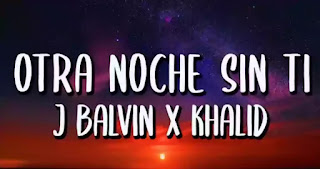 J Balvin & Khalid - Otra Noche Sin Ti Lyrics (English Translation)