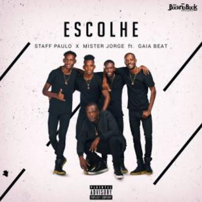 Staff Paulo Feat. Mister Jorge & Gaia Beat – Escolhe (Afro House) 2018