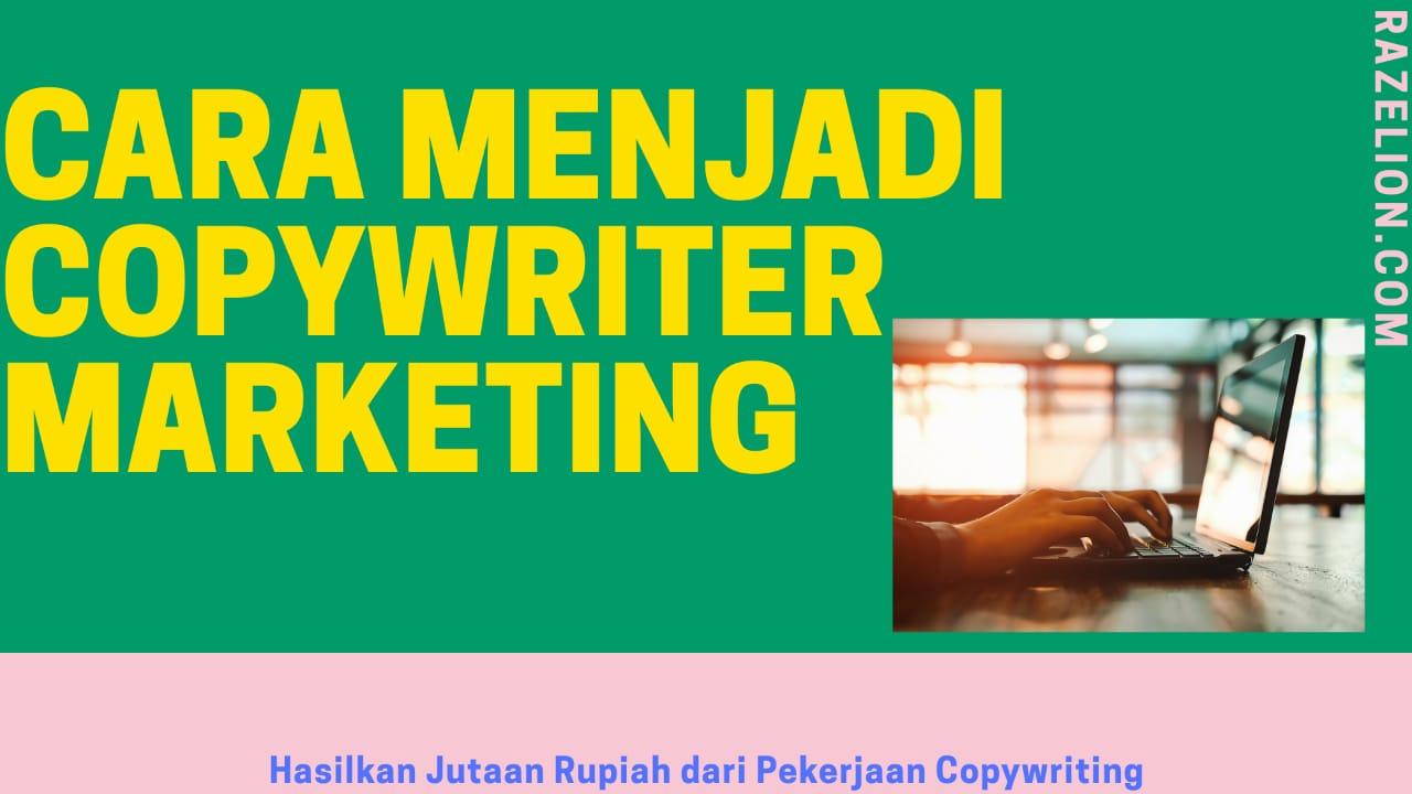 Cara menjadi Copywriter Marketing - Hasilkan Jutaan Rupiah dari Copywriting