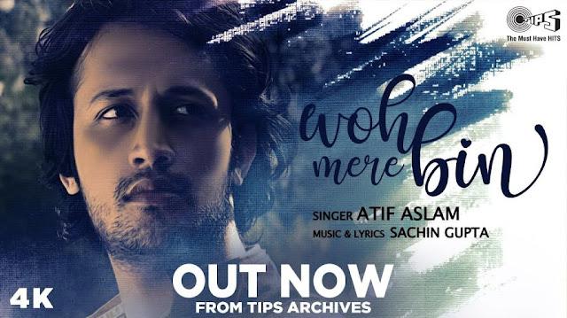 Woh Mere Bin Lyrics - Atif Aslam