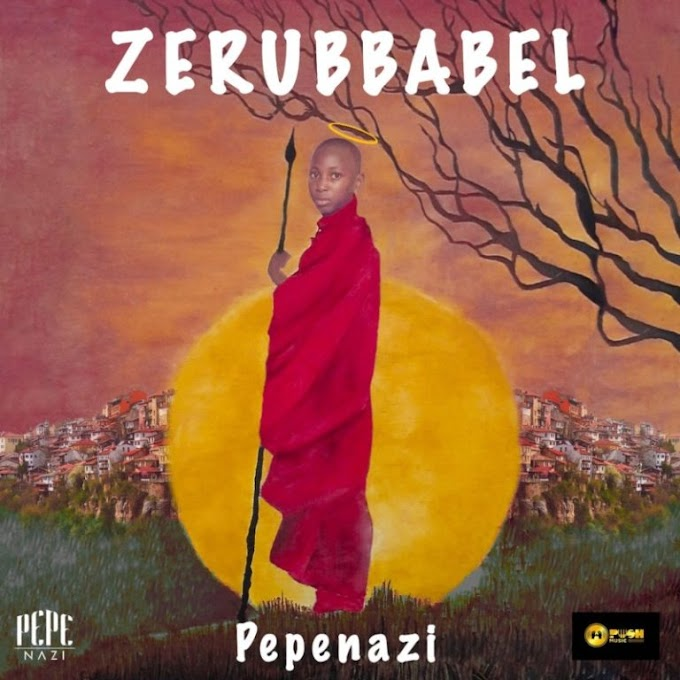 "[Album] Pepenazi – ""Zerubbabel"" ft. Praiz, Magnito, Eclipse…"