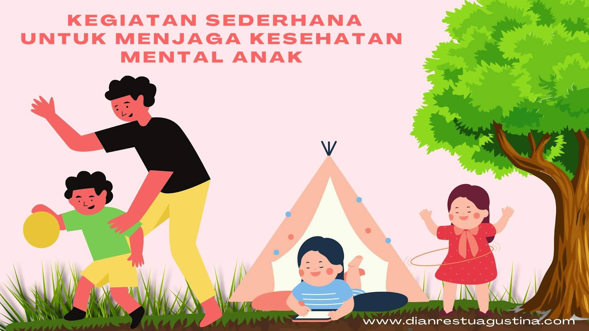 Kegiatan Sederhana untuk Menjaga Kesehatan Mental Anak